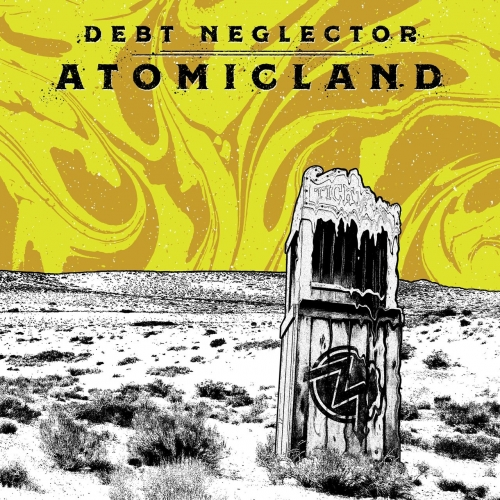 Debt Neglector - Atomicland (2017)