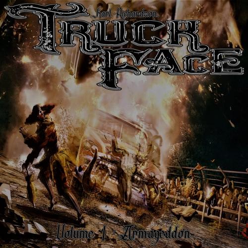 Truckface - Volume 1: Armageddon (2017)