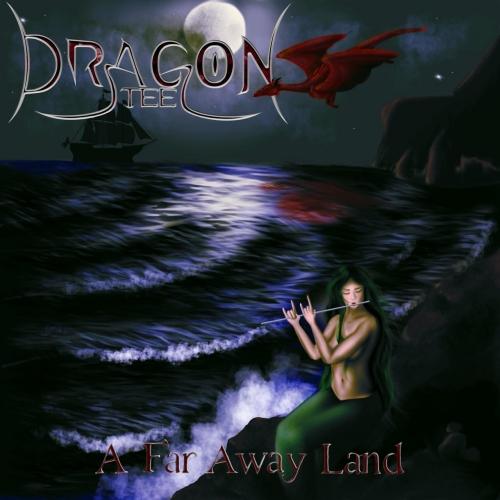 Dragon Steel - A Far Away Land (2017)