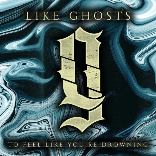 Like Ghosts - To Feel Like You're Drowning (EP) (2017)