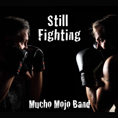 Mucho Mojo Band - Still Fighting (2017)