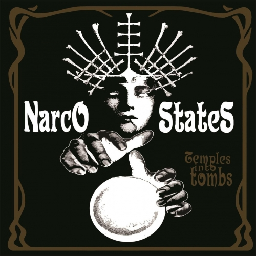 Narco States - Temples into Tombs (2017)
