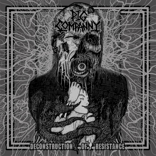 Pig Companny - Deconstruction of Resistance (2017)