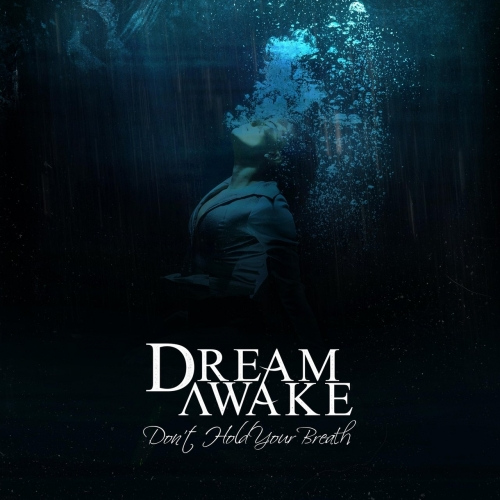 Dream Awake - Dont Hold Your Breath (EP) (2017)