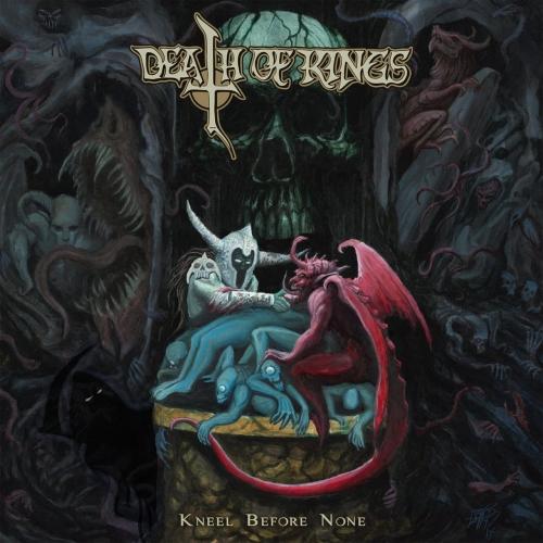 Death of Kings - Kneel Before None (2017)