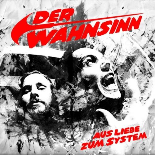 Der Wahnsinn - Aus Liebe zum System (2017)