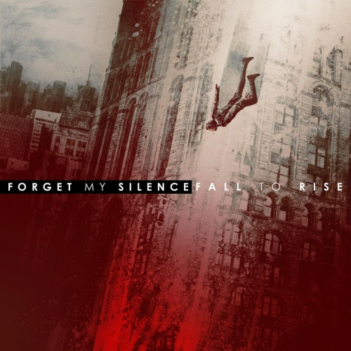 Forget My Silence - Fall to Rise (2017)