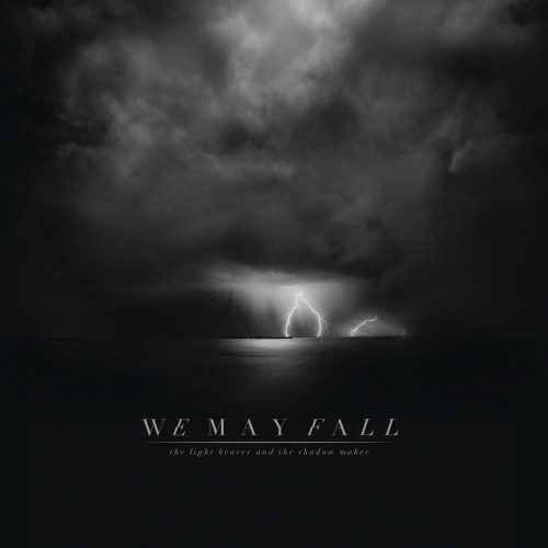 We May Fall - The Light Bearer and The Shadow Maker (2017)
