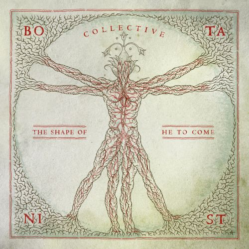 Botanist - Collective: The Shape Of He To Come (2017)