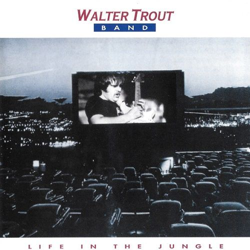 Walter Trout Band - Life In The Jungle (1990)