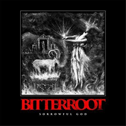 Bitterroot - Sorrowful God [EP] (2017)