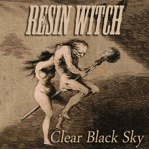 Resin Witch - Clear Black Sky (2017)