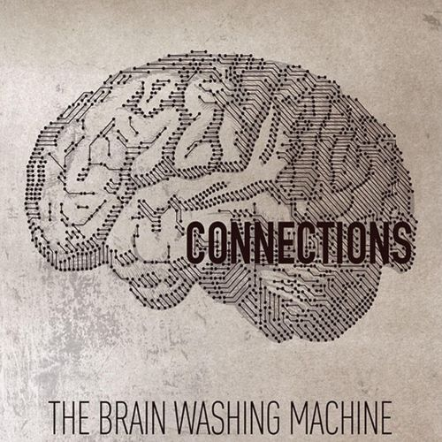 The Brain Washing Machine - Connections (2017)