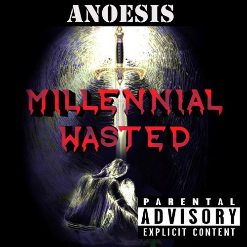 Anoesis - Millennial Wasted (2017)