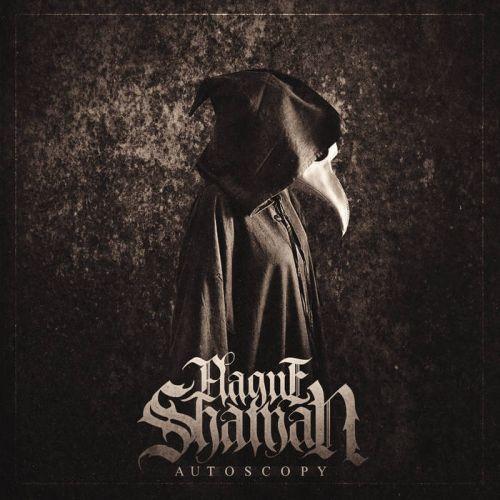 Plague Shaman - Autoscopy [EP] (2017)