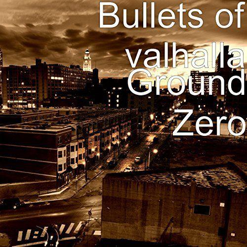 Bullets Of Valhalla - Ground Zero [EP] (2017)