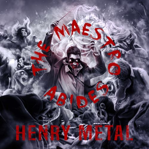 Henry Metal - The Maestro Abides (2017)