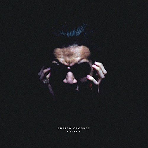 Buried Crosses - Reject [EP] (2017)