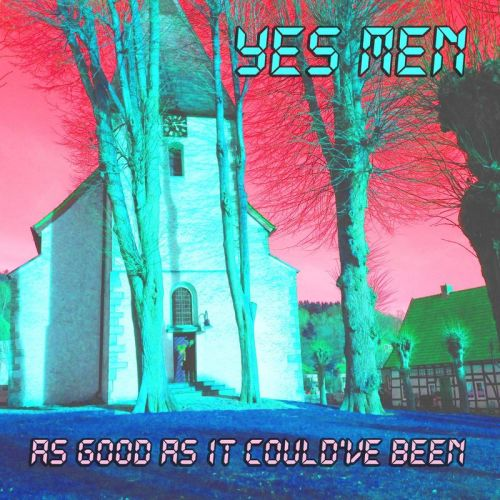Yes Men - As Good As It Could've Been (2017)