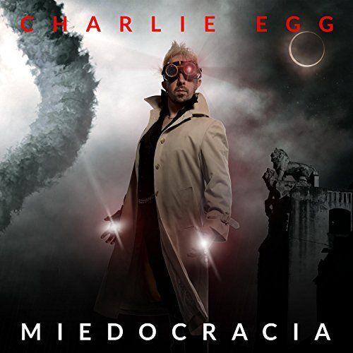 Charlie Egg - Miedocracia (2017)