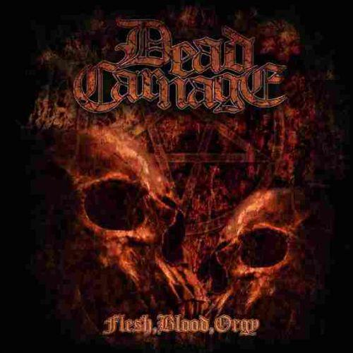 Dead Carnage - Flesh, Blood, Orgy (2017)