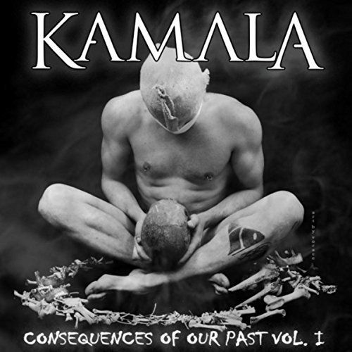Kamala - Consequences of Our Past Vol. I [EP] (2017)