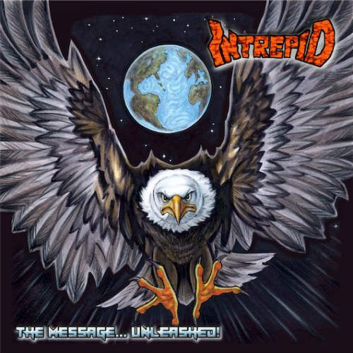 Intrepid - The Message... Unleashed! [Compilation] (2017)