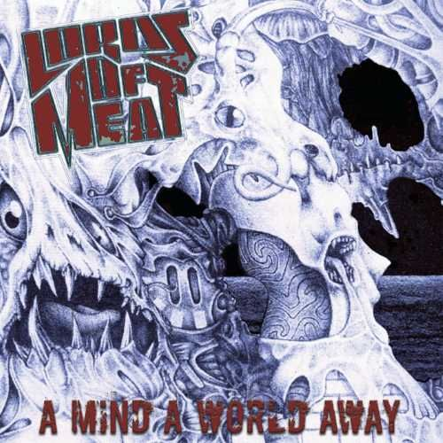 Lords Of Meat - A Mind A World Away [Compilation] (2017)