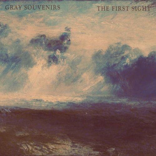 Gray Souvenirs - The First Sight (2017)