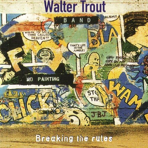 Walter Trout Band - Breaking The Rules (1995)