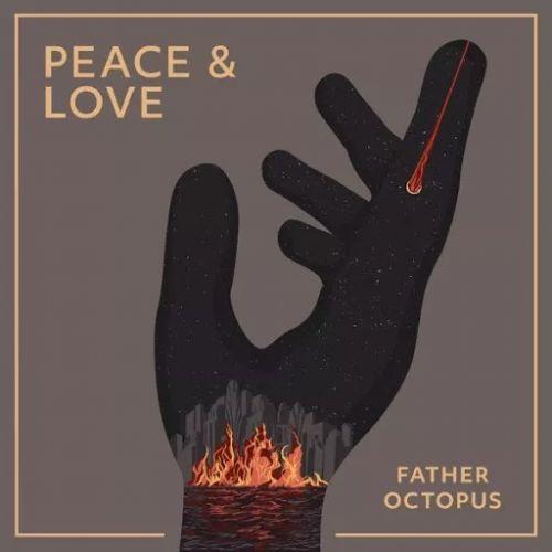 Father Octopus - Peace & Love (2017)