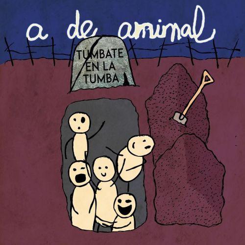 A De Animal - Túmbate En La Tumba (2017)