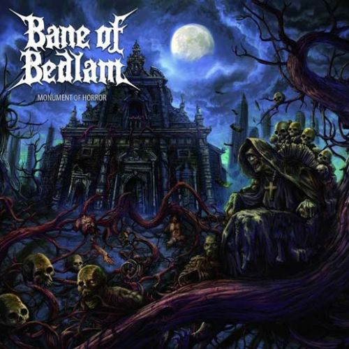 Bane of Bedlam - Monument of Horror (Limited Edition) (2013)