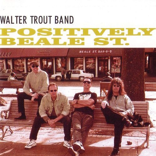 Walter Trout Band - Positively Beale St. [Reissue 2004] (1991)