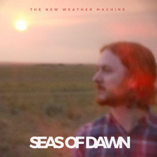 The New Weather Machine - Seas Of Dawn (2017)