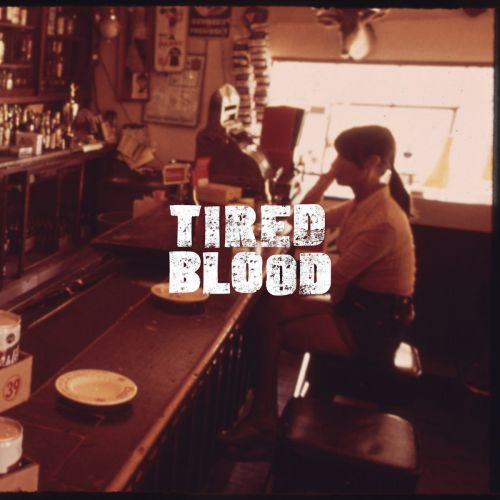 Tired Blood - Tired Blood (2017)