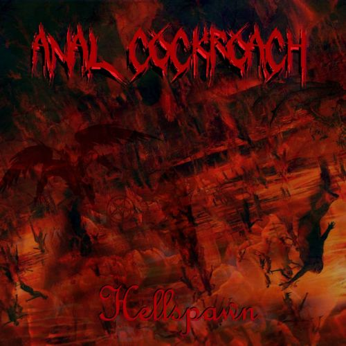 Anal Cockroach - Hellspawn (2017)