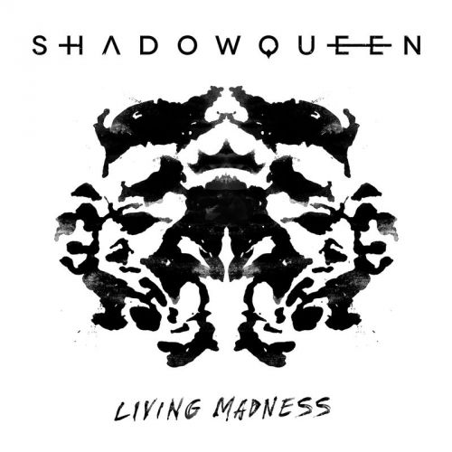 Shadowqueen - Living Madness (2017)