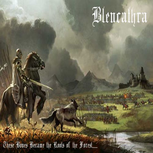 Blencathra - These Bones Became The Roots Of The Forest...... (2017)