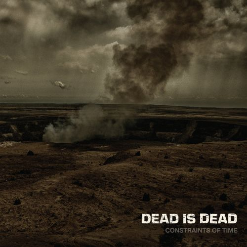 Dead Is Dead - Constraints Of Time (2017)
