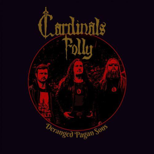 Cardinals Folly - Deranged Pagan Sons (2017)