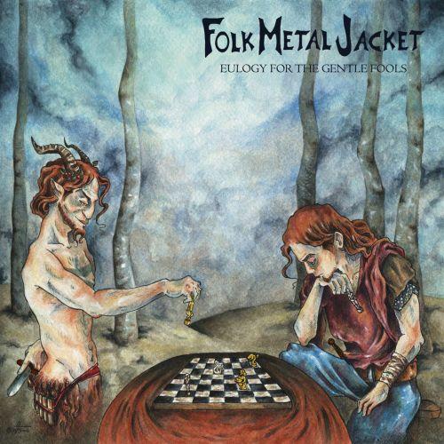 Folk Metal Jacket - Eulogy For The Gentle Fools (2017)