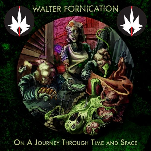 Walter Fornication - On A Journey Through Time And Space (2017)