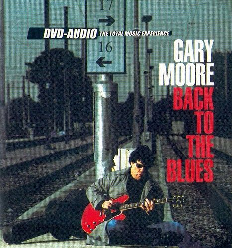 Gary Moore - Back To The Blues [DVD-Audio] (2002)