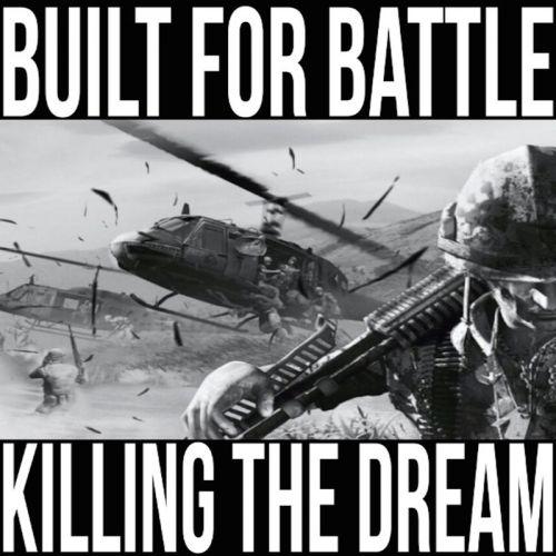 Built For Battle - Killing The Dream (2017)