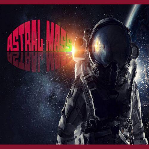 Astral Mass - Astral Mass (2017)