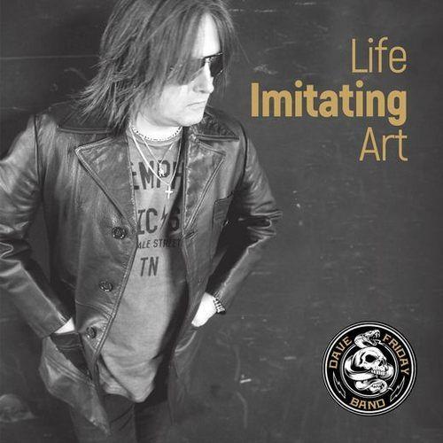Dave Friday Band - Life Imitating Art (2017)