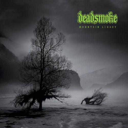 Deadsmoke - Mountain Legacy (2017)