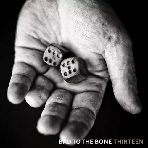 Bad to the Bone - Thirteen (2017)