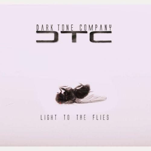 Dark Tone Company - Light To The Flies (2017)
